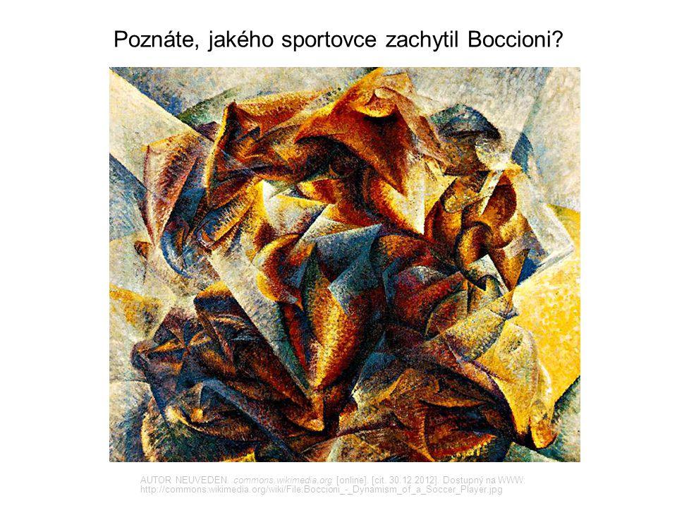 Poznáte, jakého sportovce zachytil Boccioni? AUTOR NEUVEDEN. commons.wikimedia.org [online]. [cit. 30.12.2012]. Dostupný na WWW: http://commons.wikime