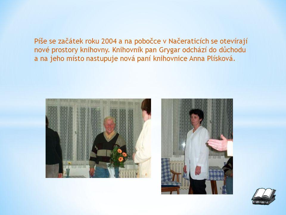 Píše se začátek roku 2004 a na pobočce v Načeraticích se otevírají nové prostory knihovny.