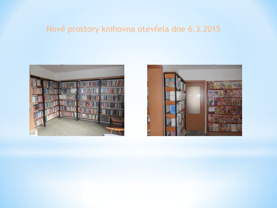 Nové prostory knihovna otevřela dne 6.3.2015