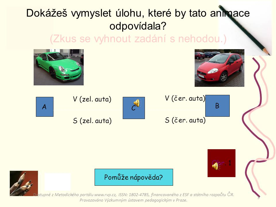 3 A B V (zel.auta) S (zel. auta) V (čer. auta) S (čer.