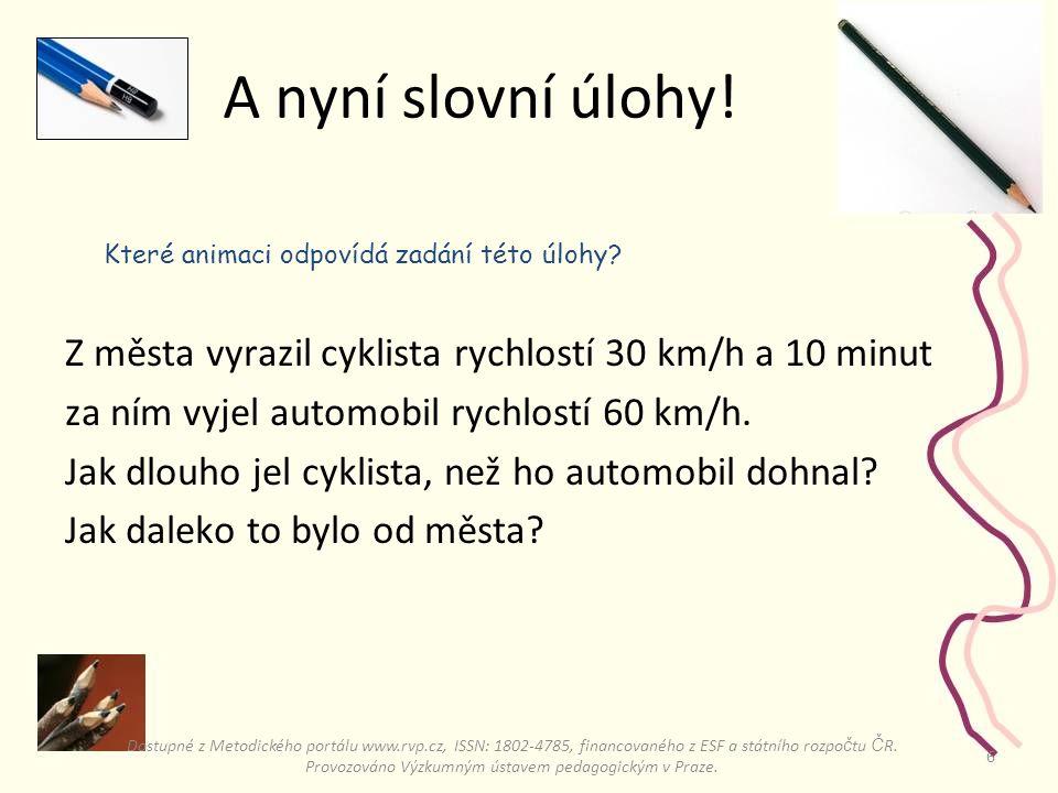 5 A ještě jednou. V (cyklisty1)S (cyklisty1) V (cyklisty2)S (cyklisty2) Obr.