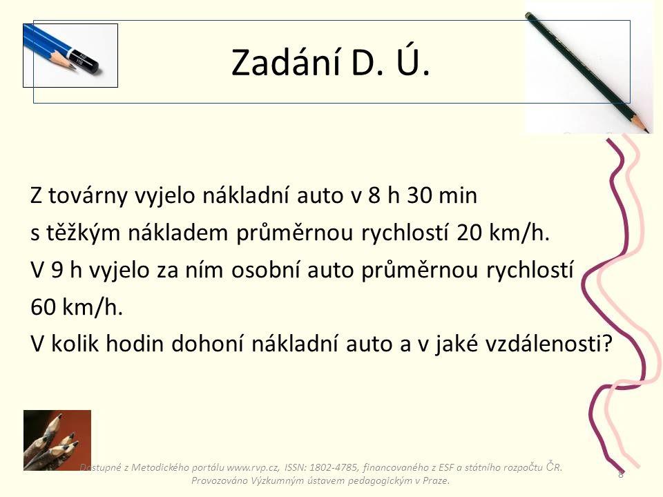 7 Pohyb stejným směrem V 1 (cyklisty)S 1 (cyklisty) V 2 (auta) S 2 (auta) A BC Co můžeme říci o rychlostech a drahách obou účastníků silničního provozu.