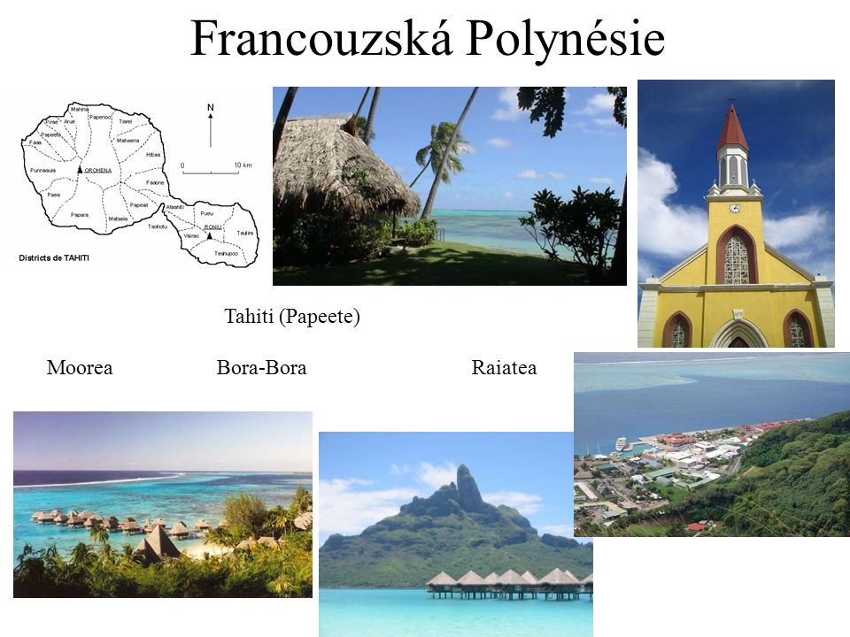 Francouzská Polynésie Tahiti (Papeete) MooreaBora-BoraRaiatea