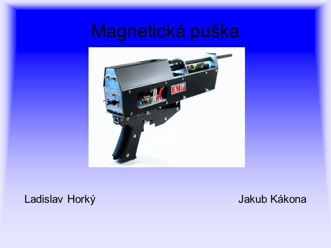 Magnetická puška Ladislav HorkýJakub Kákona