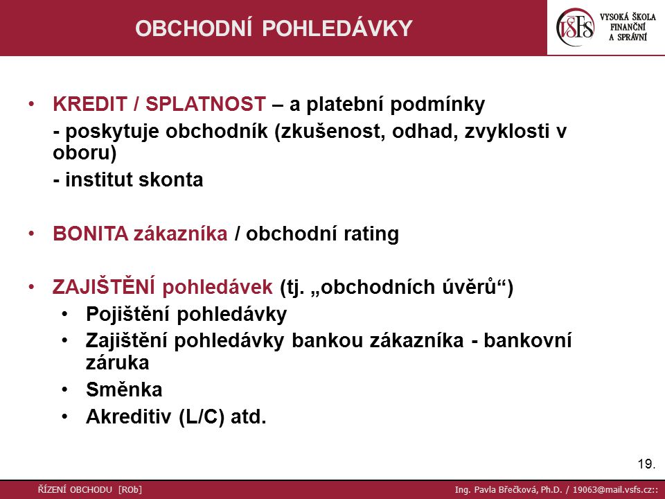 19. ŘÍZENÍ OBCHODU [ROb] Ing. Pavla Břečková, Ph.D.