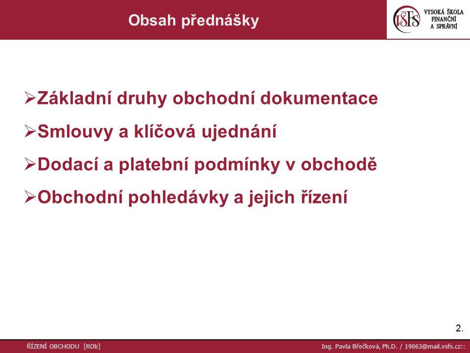 13.ŘÍZENÍ OBCHODU [ROb] Ing. Pavla Břečková, Ph.D.
