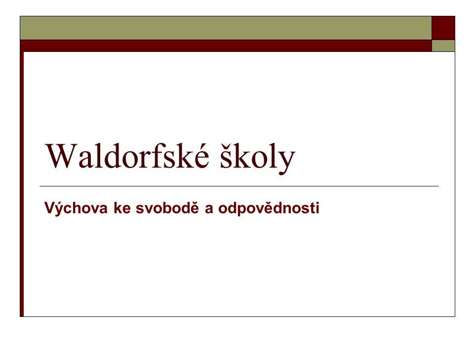Waldorfské školy Výchova ke svobodě a odpovědnosti