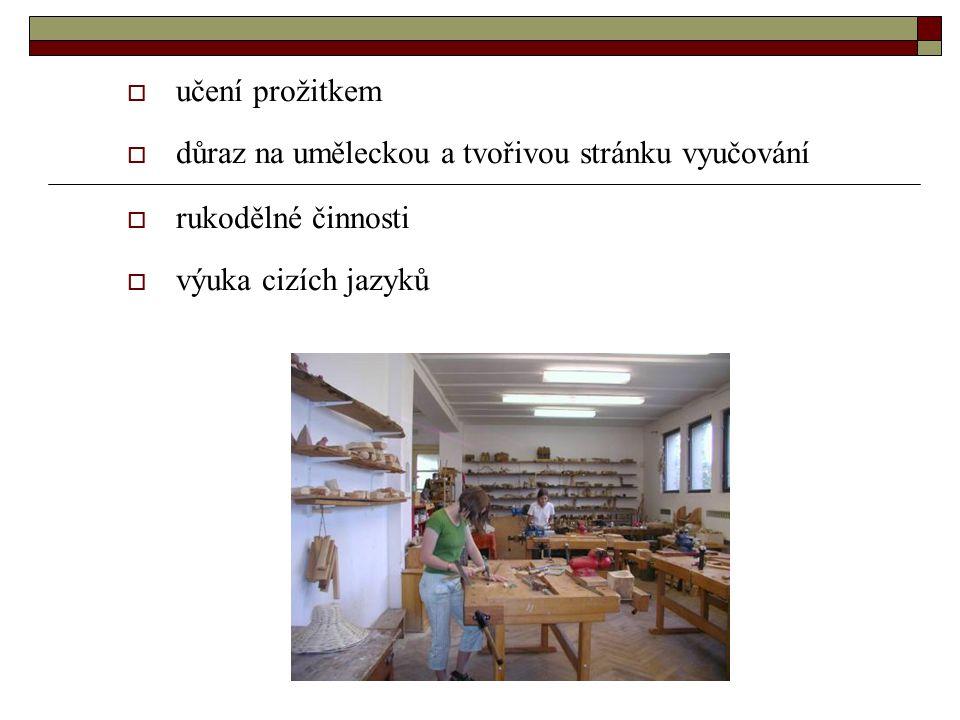  učení prožitkem  důraz na uměleckou a tvořivou stránku vyučování  rukodělné činnosti  výuka cizích jazyků
