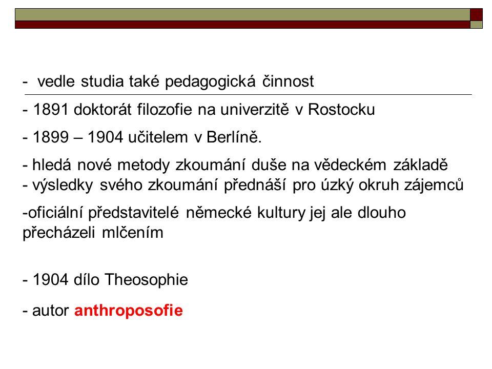 - vedle studia také pedagogická činnost - 1891 doktorát filozofie na univerzitě v Rostocku - 1899 – 1904 učitelem v Berlíně. - hledá nové metody zkoum