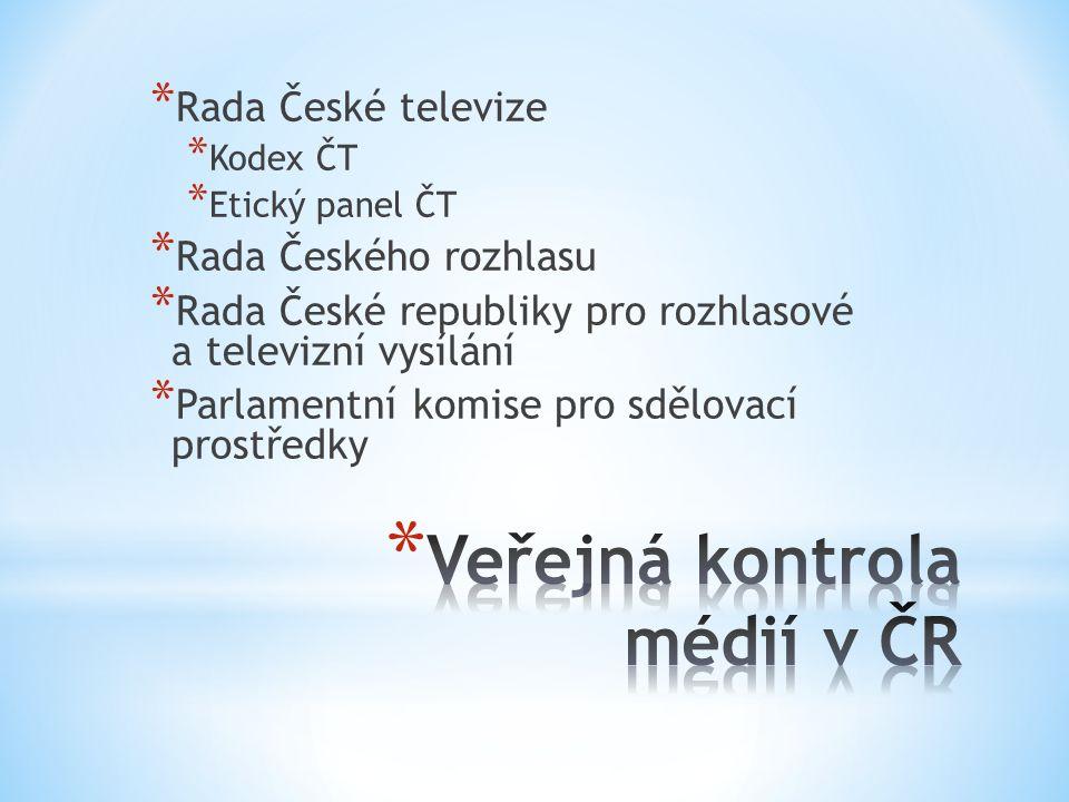 * Rada České televize * Kodex ČT * Etický panel ČT * Rada Českého rozhlasu * Rada České republiky pro rozhlasové a televizní vysílání * Parlamentní komise pro sdělovací prostředky