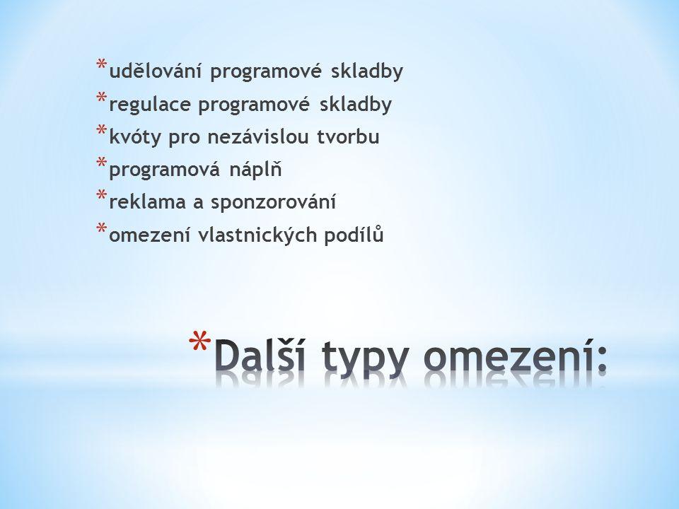 * udělování programové skladby * regulace programové skladby * kvóty pro nezávislou tvorbu * programová náplň * reklama a sponzorování * omezení vlastnických podílů