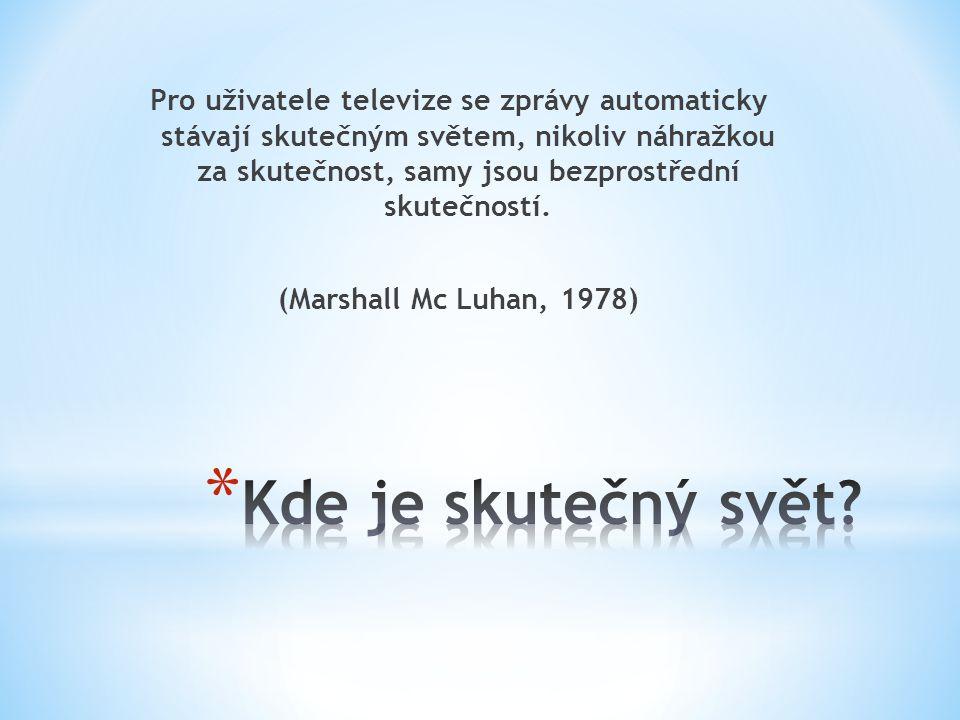 * Jakou vidíte budoucnost médií veřejné služby.* Jak na vás působí současná česká média.