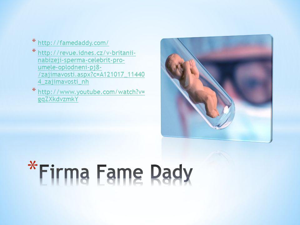* http://famedaddy.com/ http://famedaddy.com/ * http://revue.idnes.cz/v-britanii- nabizeji-sperma-celebrit-pro- umele-oplodneni-pj8- /zajimavosti.aspx
