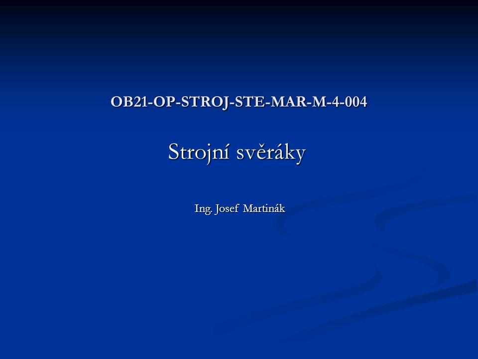 OB21-OP-STROJ-STE-MAR-M-4-004 Strojní svěráky Ing. Josef Martinák