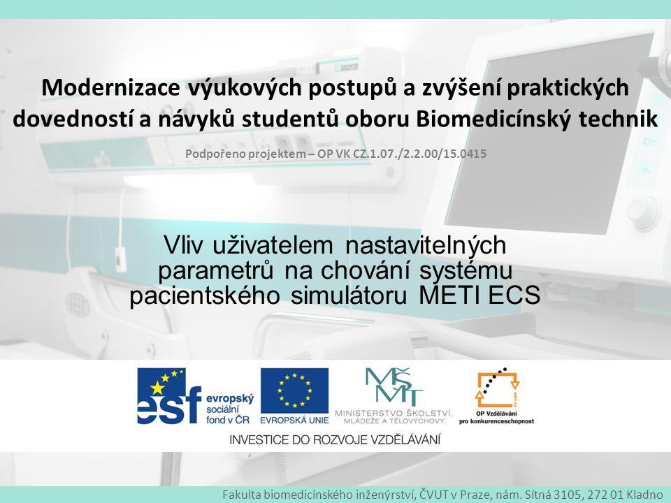 Fakulta biomedicínského inženýrství, ČVUT v Praze, nám. Sítná 3105, 272 01 Kladno Modernizace výukových postupů a zvýšení praktických dovedností a náv