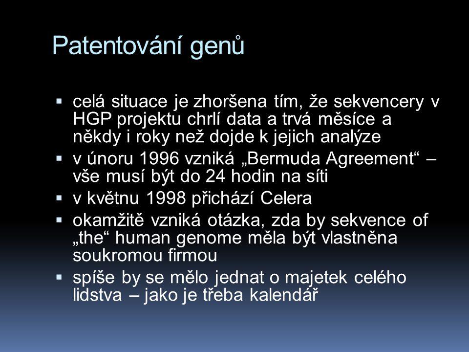 Patentování genů  celá situace je zhoršena tím, že sekvencery v HGP projektu chrlí data a trvá měsíce a někdy i roky než dojde k jejich analýze  v ú