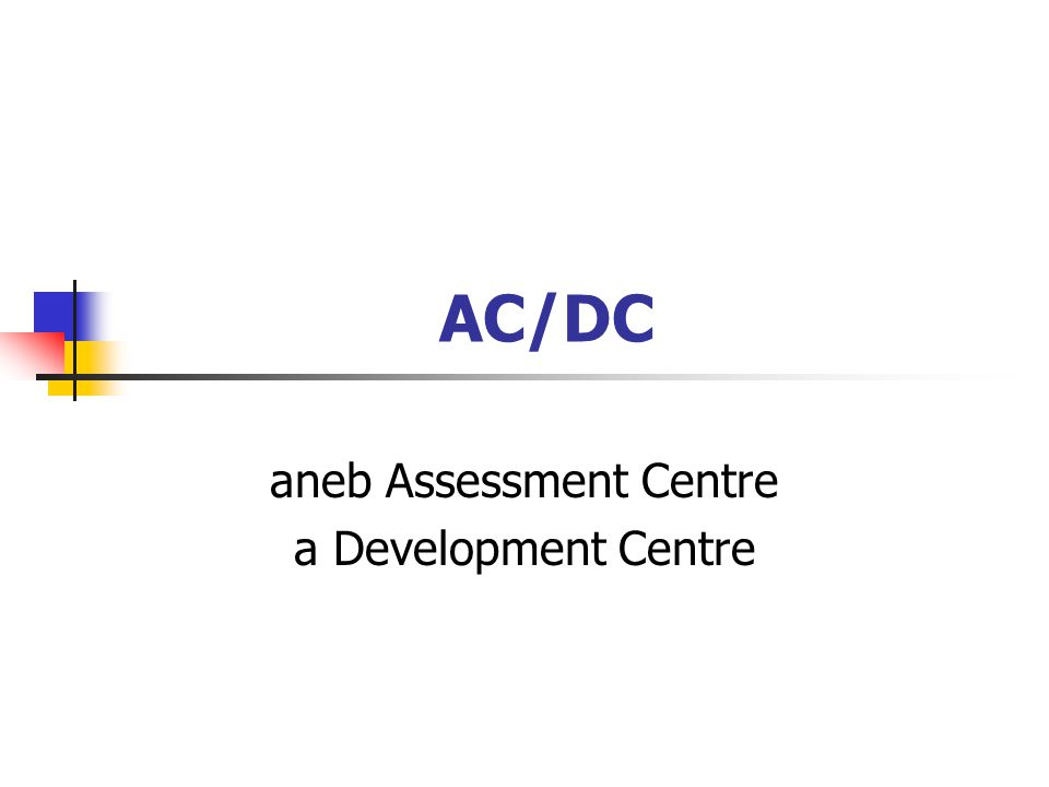 AC/DC aneb Assessment Centre a Development Centre