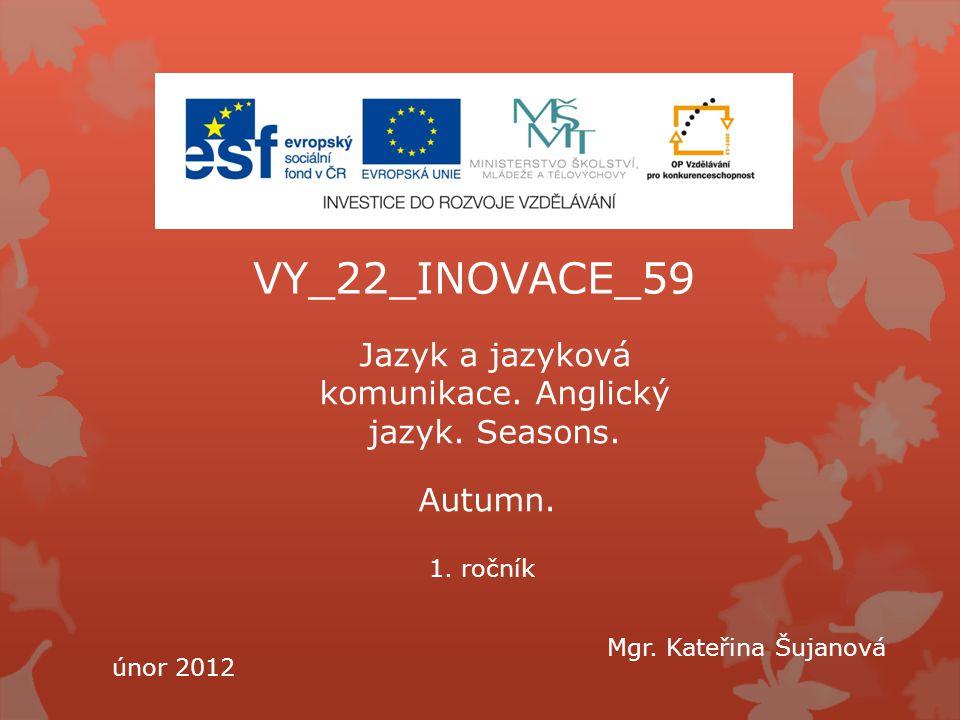 VY_22_INOVACE_59 Jazyk a jazyková komunikace.Anglický jazyk.