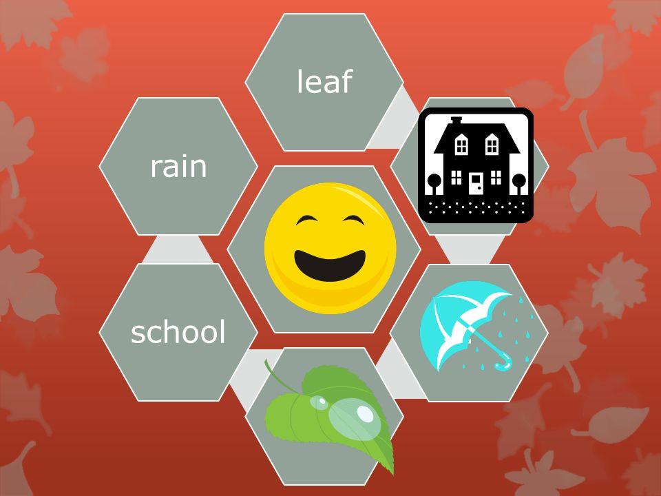 . leaf...schoolrain