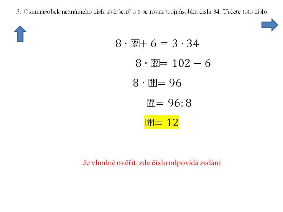 Je vhodné ověřit, zda číslo odpovídá zadání