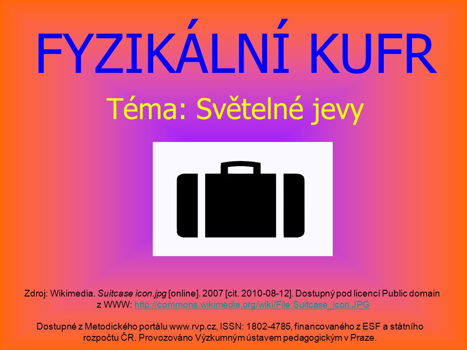 BRÝLE Dostupné z Metodického portálu www.rvp.cz, ISSN: 1802–4785, financovaného z ESF a státního rozpočtu ČR.