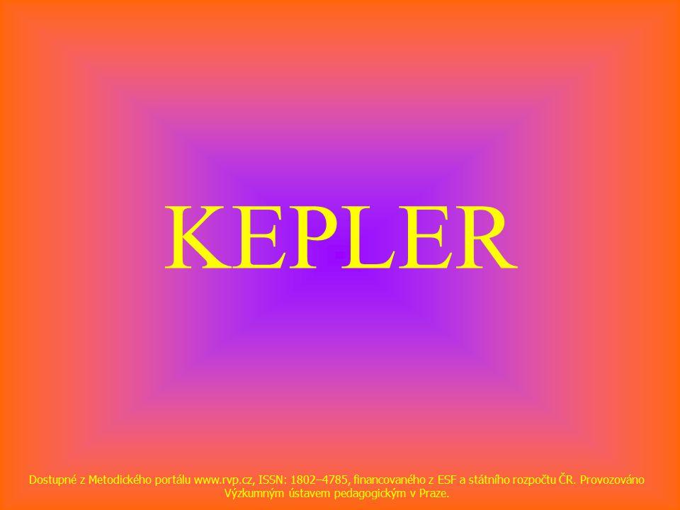 KEPLER Dostupné z Metodického portálu www.rvp.cz, ISSN: 1802–4785, financovaného z ESF a státního rozpočtu ČR.