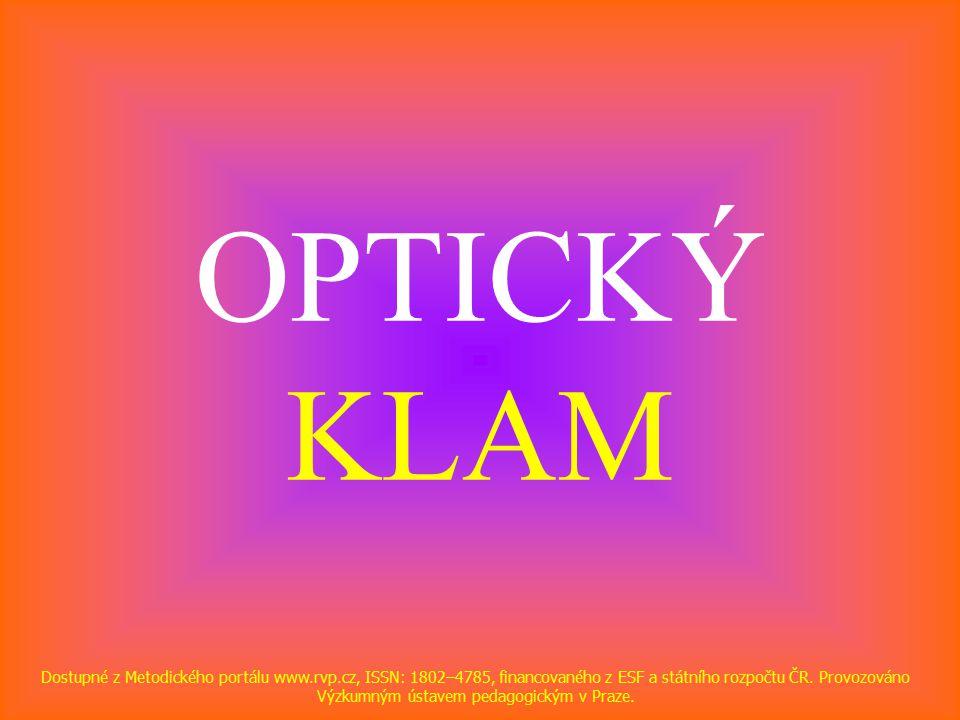 OPTICKÝ KLAM Dostupné z Metodického portálu www.rvp.cz, ISSN: 1802–4785, financovaného z ESF a státního rozpočtu ČR.