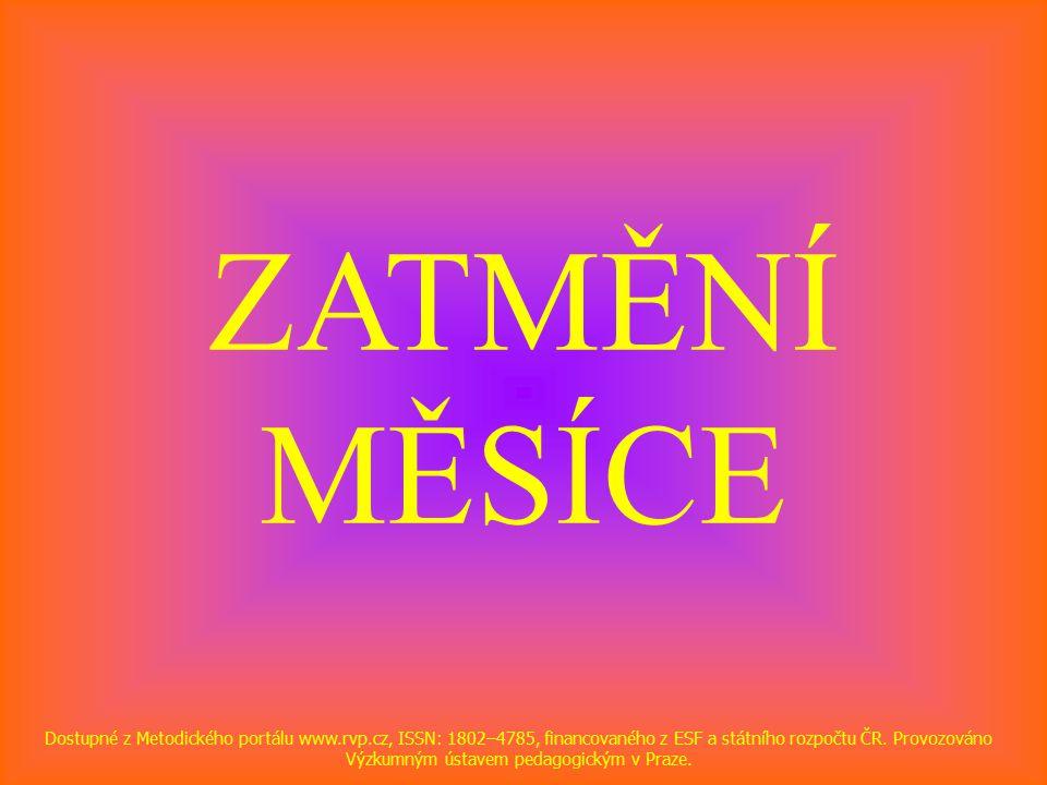 ZATMĚNÍ MĚSÍCE Dostupné z Metodického portálu www.rvp.cz, ISSN: 1802–4785, financovaného z ESF a státního rozpočtu ČR.