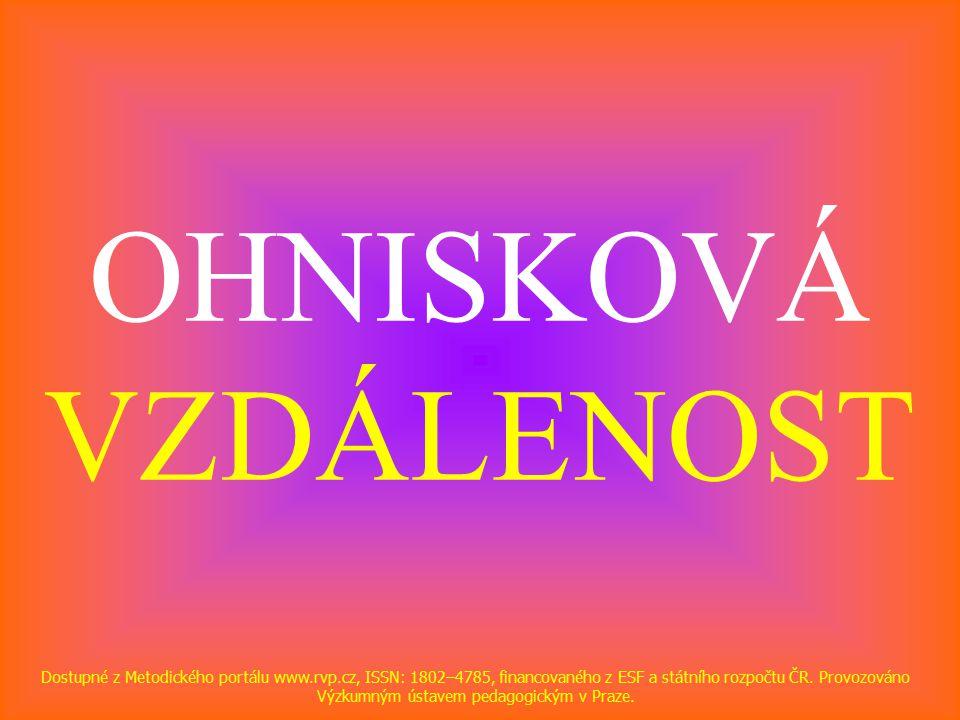 OHNISKOVÁ VZDÁLENOST Dostupné z Metodického portálu www.rvp.cz, ISSN: 1802–4785, financovaného z ESF a státního rozpočtu ČR.