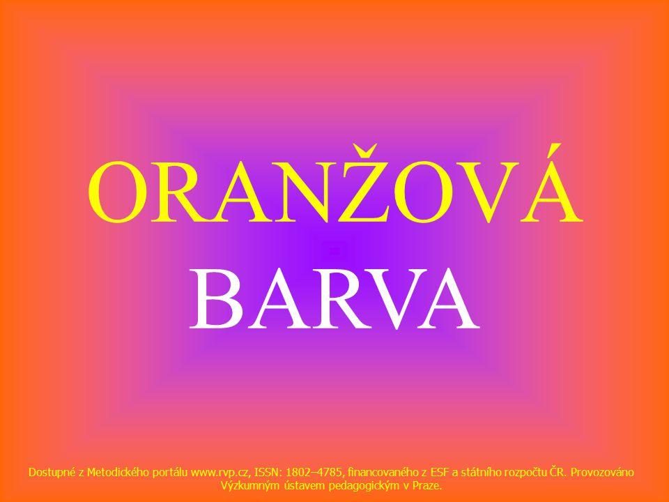 ORANŽOVÁ BARVA Dostupné z Metodického portálu www.rvp.cz, ISSN: 1802–4785, financovaného z ESF a státního rozpočtu ČR.