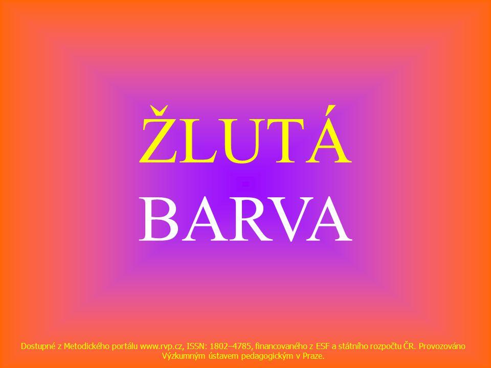 ŽLUTÁ BARVA Dostupné z Metodického portálu www.rvp.cz, ISSN: 1802–4785, financovaného z ESF a státního rozpočtu ČR.