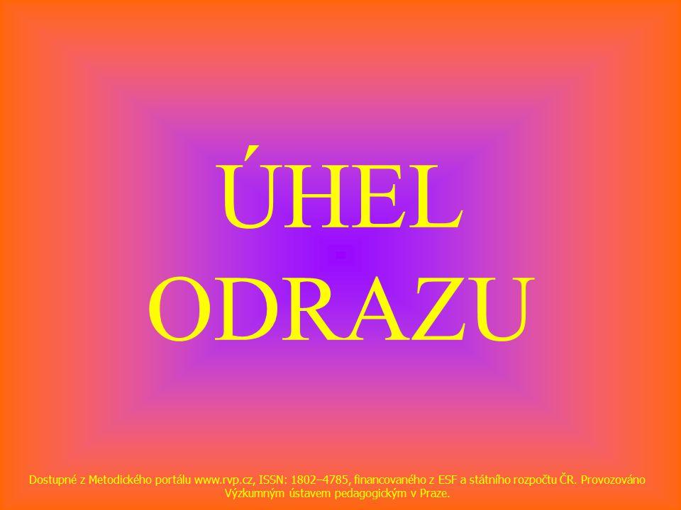 ÚHEL ODRAZU Dostupné z Metodického portálu www.rvp.cz, ISSN: 1802–4785, financovaného z ESF a státního rozpočtu ČR.