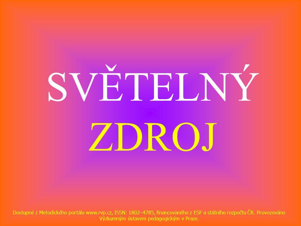 SVĚTELNÝ ZDROJ Dostupné z Metodického portálu www.rvp.cz, ISSN: 1802–4785, financovaného z ESF a státního rozpočtu ČR.