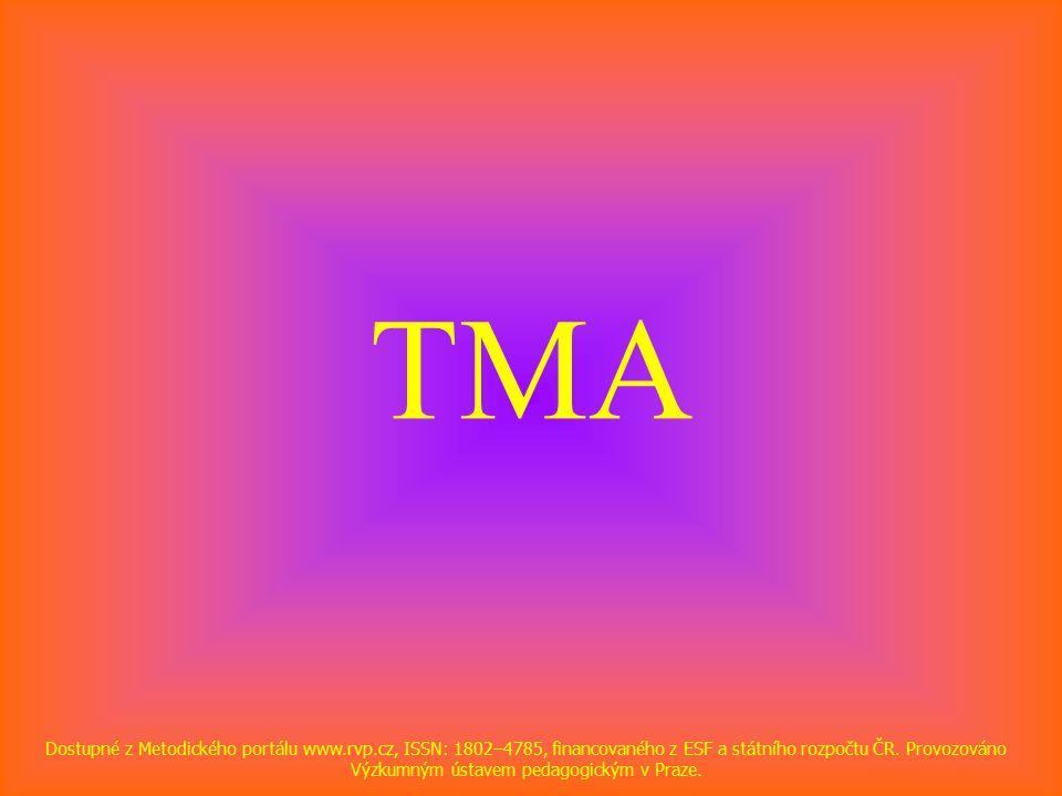 TMA Dostupné z Metodického portálu www.rvp.cz, ISSN: 1802–4785, financovaného z ESF a státního rozpočtu ČR.