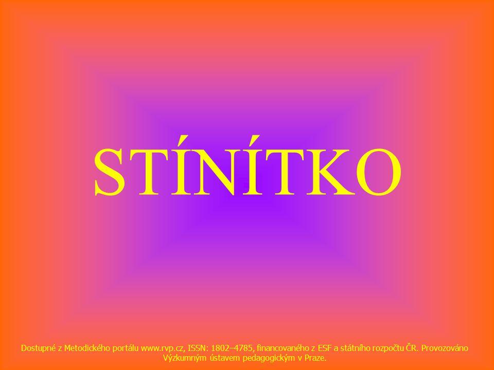 STÍNÍTKO Dostupné z Metodického portálu www.rvp.cz, ISSN: 1802–4785, financovaného z ESF a státního rozpočtu ČR.
