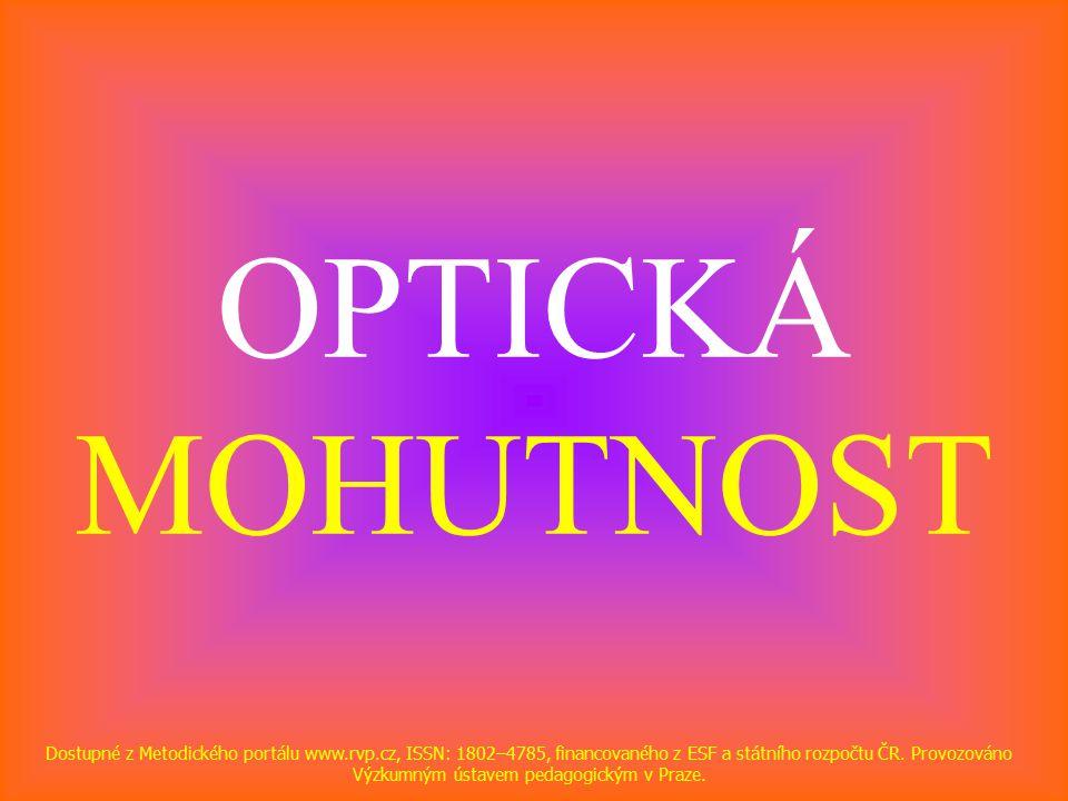 OPTICKÁ MOHUTNOST Dostupné z Metodického portálu www.rvp.cz, ISSN: 1802–4785, financovaného z ESF a státního rozpočtu ČR.