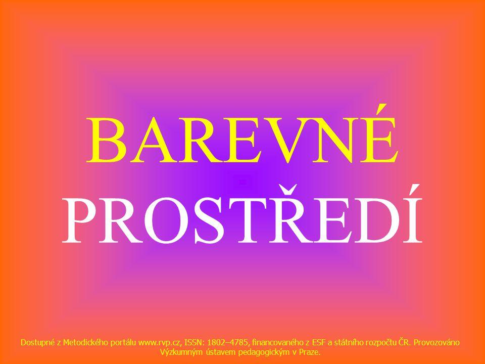 BAREVNÉ PROSTŘEDÍ Dostupné z Metodického portálu www.rvp.cz, ISSN: 1802–4785, financovaného z ESF a státního rozpočtu ČR.