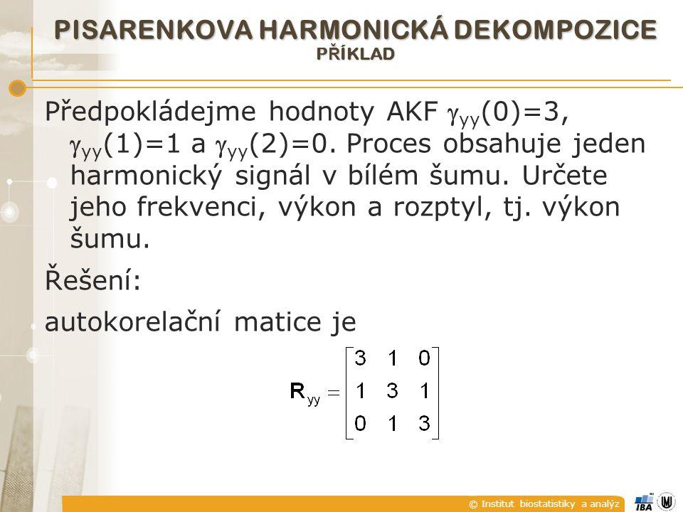 © Institut biostatistiky a analýz Předpokládejme hodnoty AKF  yy (0)=3,  yy (1)=1 a  yy (2)=0.