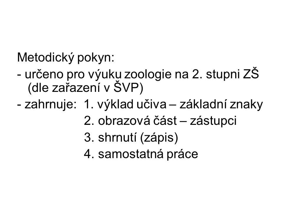 Metodický pokyn: - určeno pro výuku zoologie na 2.