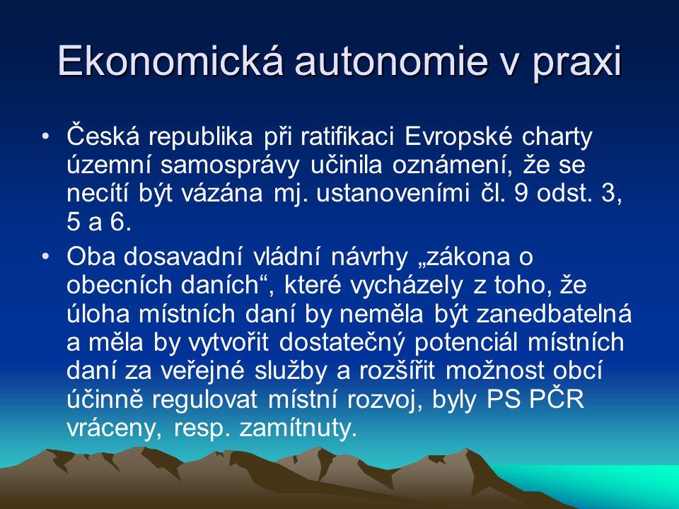 Ekonomická autonomie v praxi Česká republika při ratifikaci Evropské charty územní samosprávy učinila oznámení, že se necítí být vázána mj. ustanovení