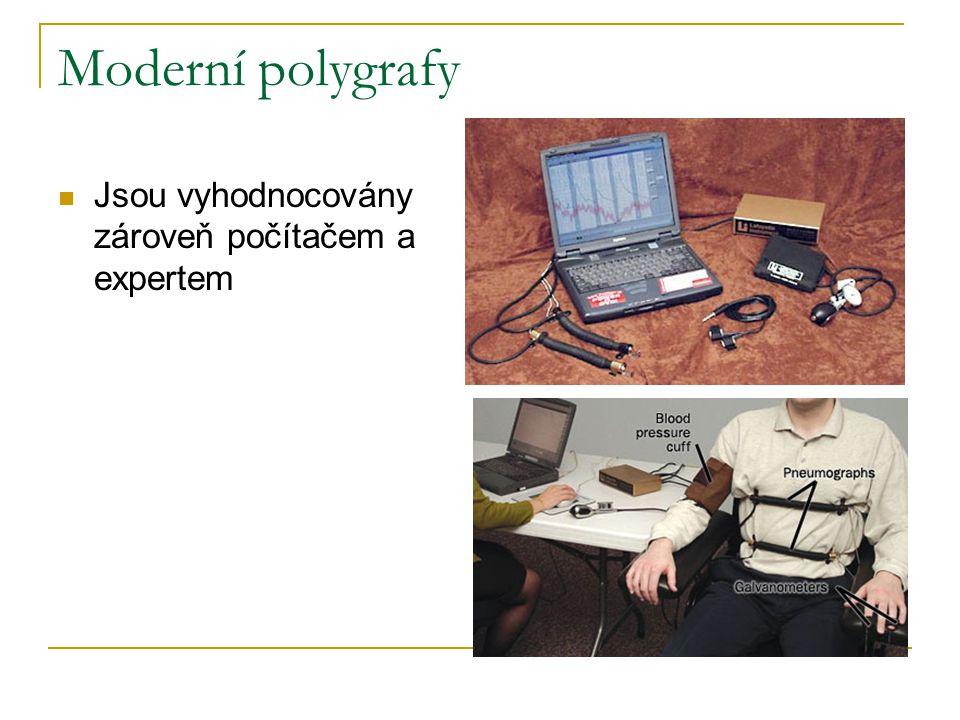 Moderní polygrafy Jsou vyhodnocovány zároveň počítačem a expertem