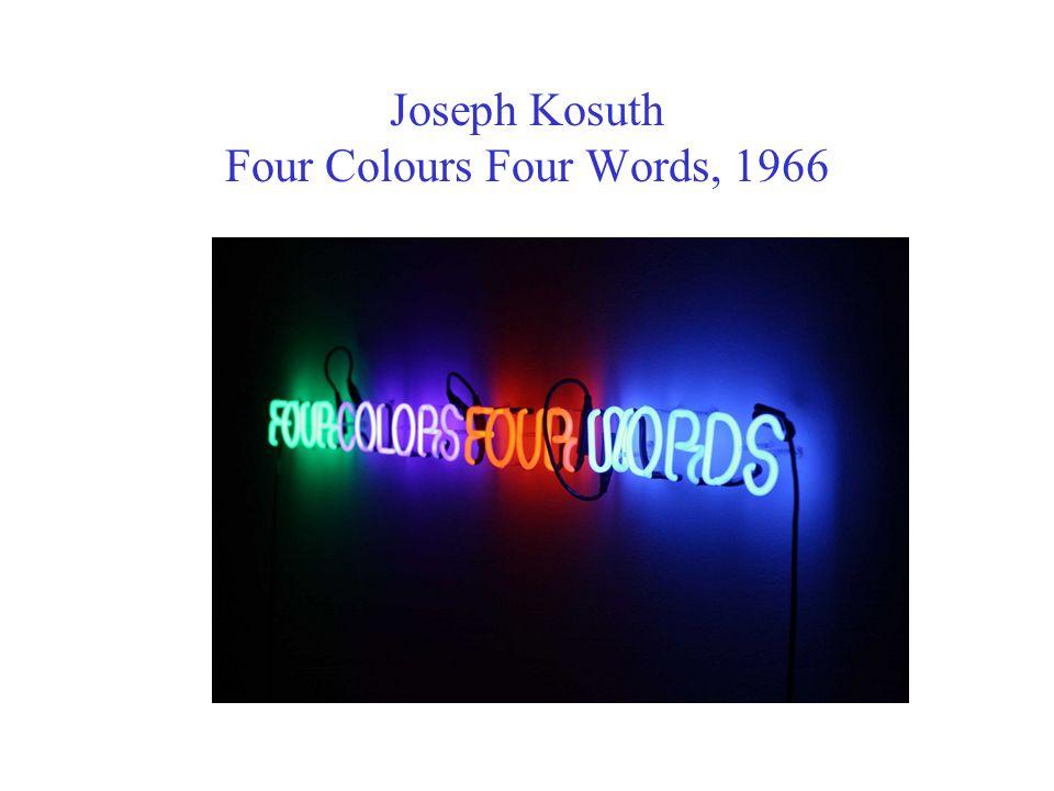 Joseph Kosuth Four Colours Four Words, 1966