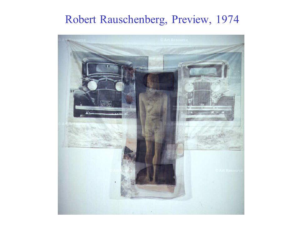 Robert Rauschenberg, Preview, 1974