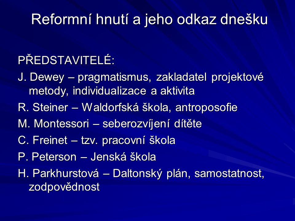 Reformní hnutí a jeho odkaz dnešku Reformní hnutí a jeho odkaz dnešku PŘEDSTAVITELÉ: J.