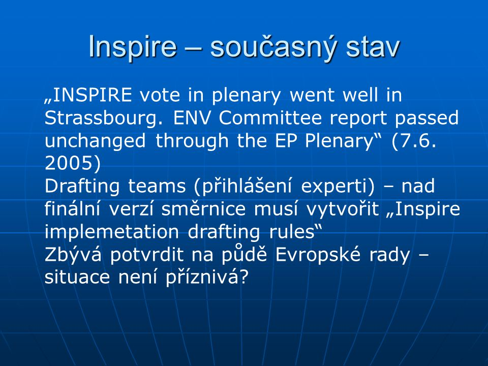 "Inspire – současný stav ""INSPIRE vote in plenary went well in Strassbourg."