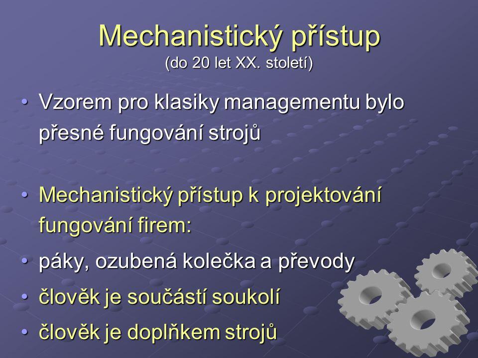 Mechanistický přístup (do 20 let XX.