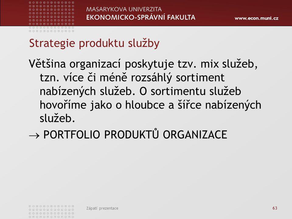 www.econ.muni.cz Zápatí prezentace 63 Strategie produktu služby Většina organizací poskytuje tzv. mix služeb, tzn. více či méně rozsáhlý sortiment nab
