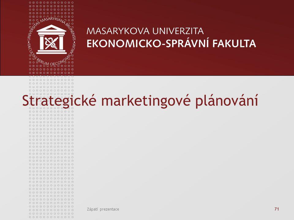Zápatí prezentace71 Strategické marketingové plánování