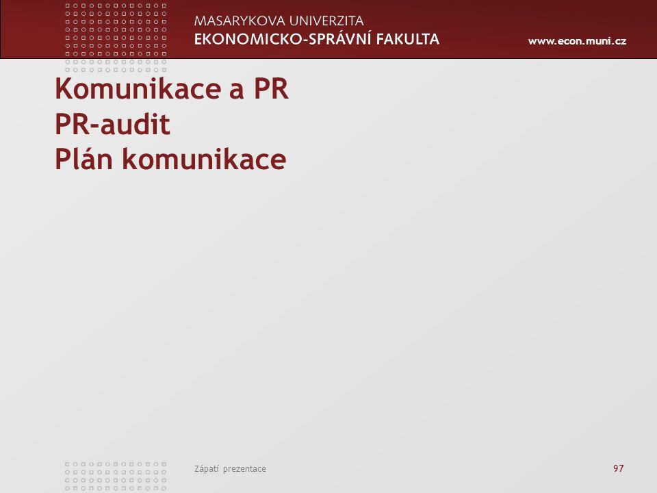 www.econ.muni.cz Zápatí prezentace 97 Komunikace a PR PR-audit Plán komunikace