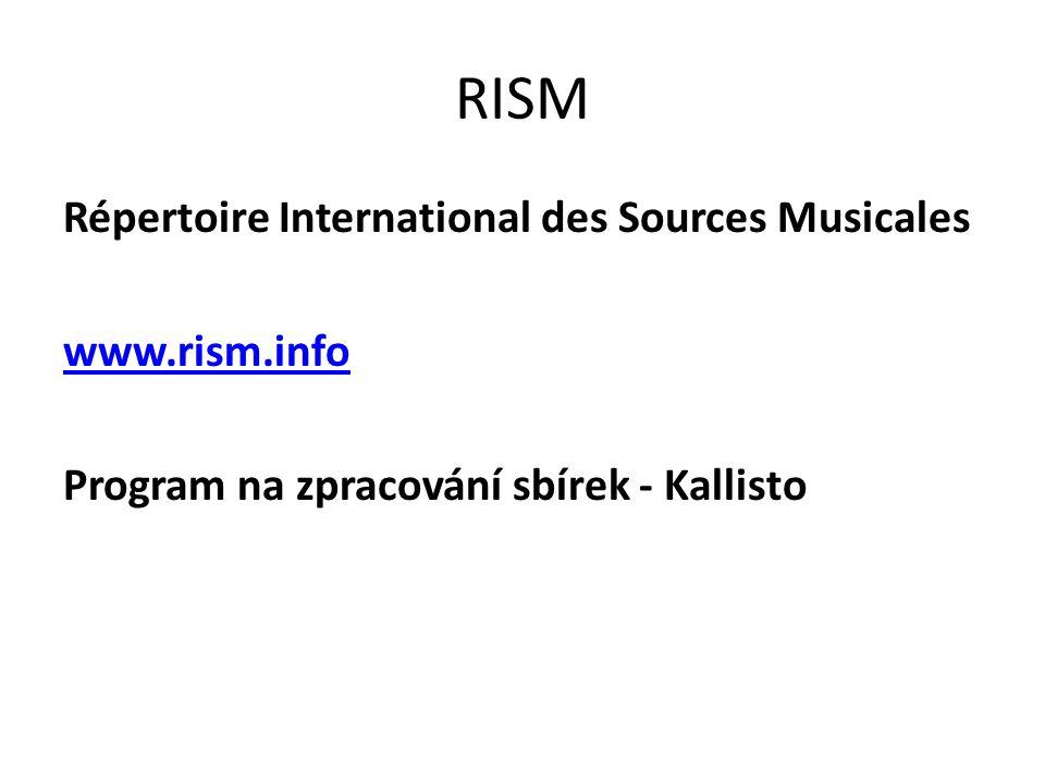 RISM Répertoire International des Sources Musicales www.rism.info Program na zpracování sbírek - Kallisto